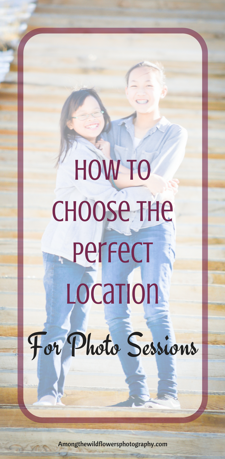 Choosing the perfect location for photo sessions
